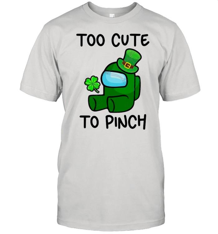Too Cute To Pinch Among Us St Patricks Day shirt Classic Men's T-shirt