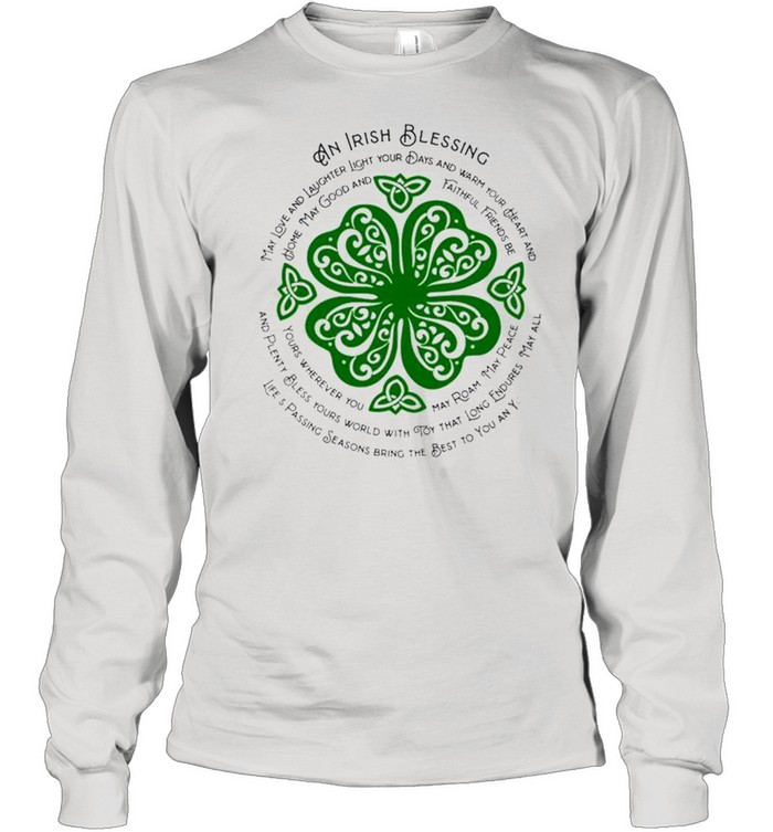 An Irish blessing may love and laughter light your days StPatricks day shirt Long Sleeved T-shirt