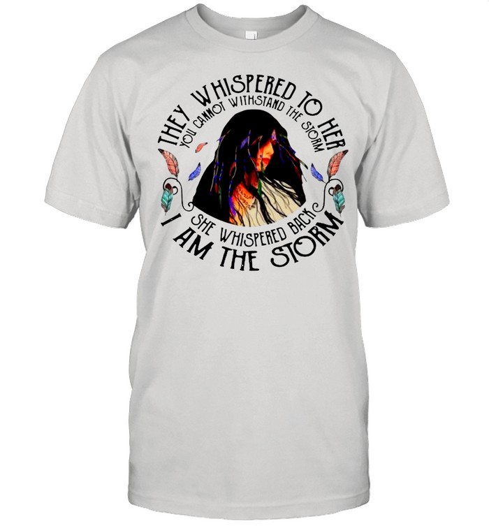 Girl They Whispered To Her She Whispered Back I Am shirt Classic Men's T-shirt