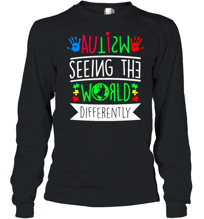 Autism Seeing The World Differently shirt Long Sleeved T-shirt