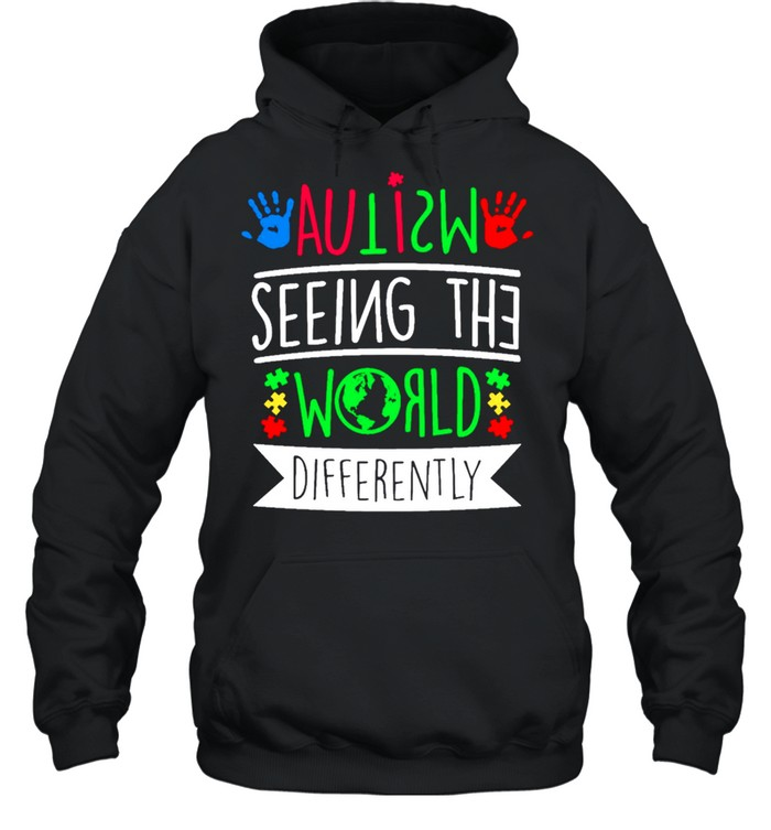 Autism Seeing The World Differently shirt Unisex Hoodie
