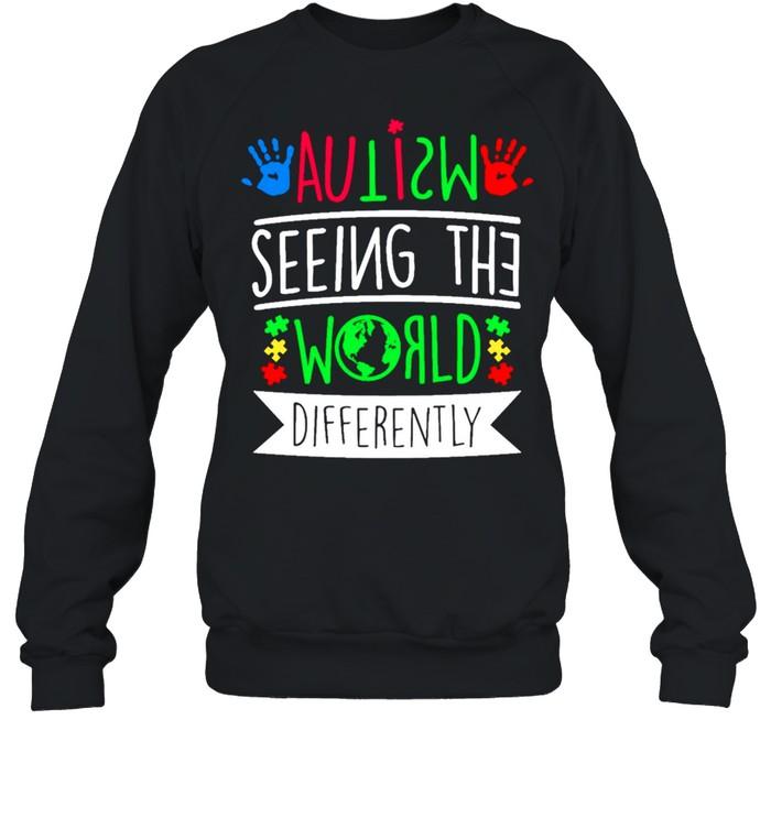Autism Seeing The World Differently shirt Unisex Sweatshirt