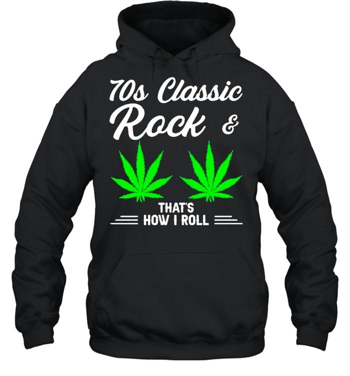 70S Classic Rock And Marijuana Leaf That's How I Roll Unisex Hoodie