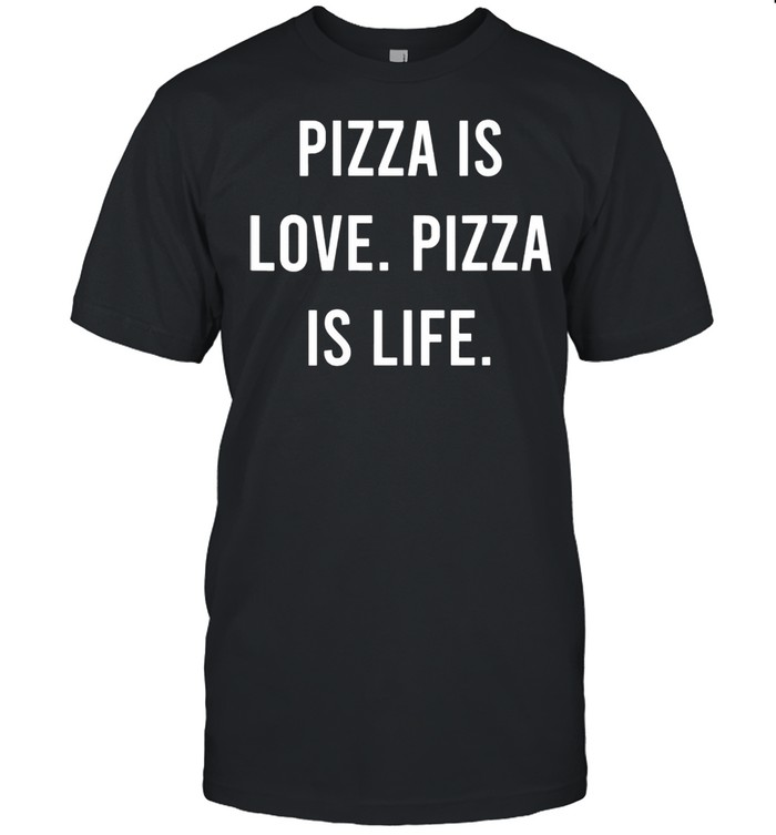 Womens Pizza Is Love Pizza Is Life Favorite Food shirt Classic Men's T-shirt