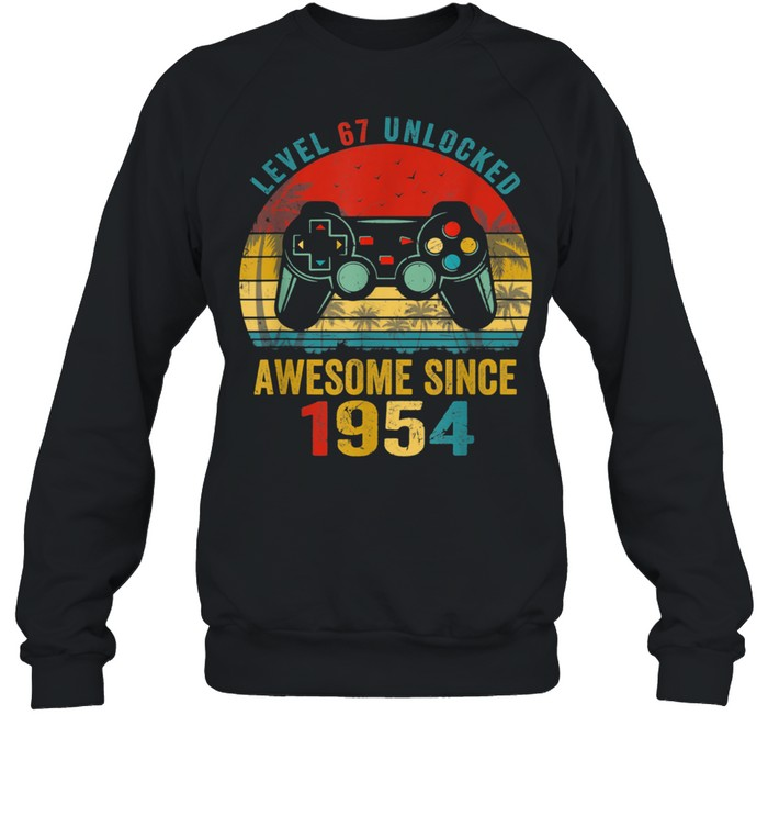 ~tmp90_Level 67 Unlocked Awesome Since 1954 Video Game 67th Bday Unisex Sweatshirt