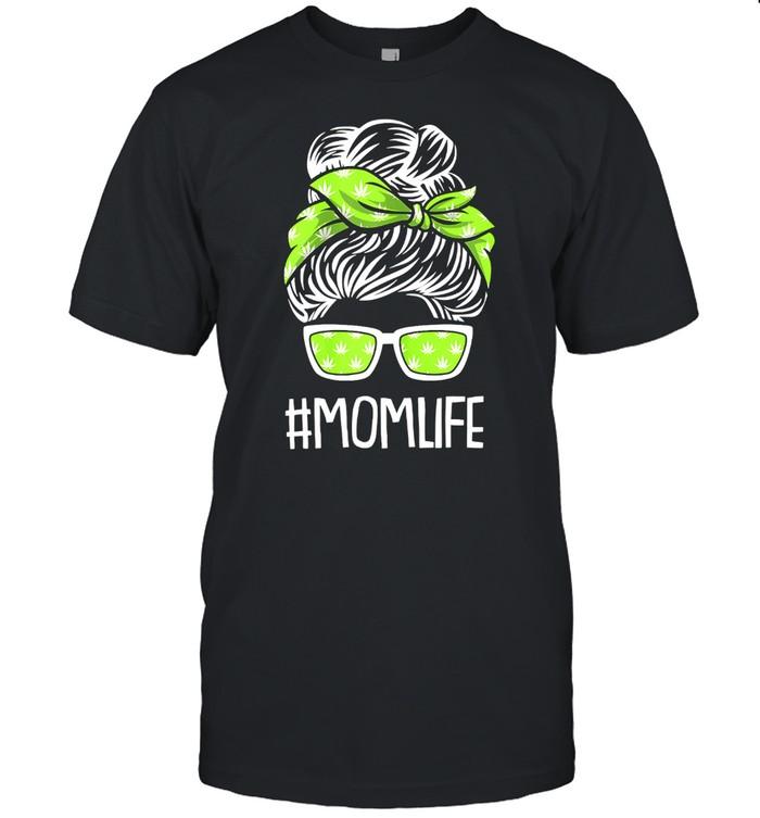 Womens Mom Life Mothers Day Weed Marijuana Cannabis Pohead Stoner  Classic Men's T-shirt