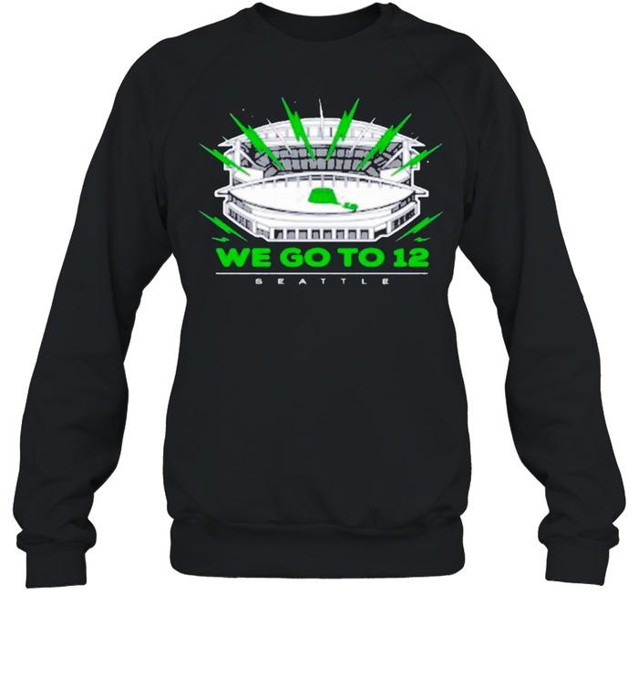"""We Go To 12"" Seattle Seahawks shirt Unisex Sweatshirt"