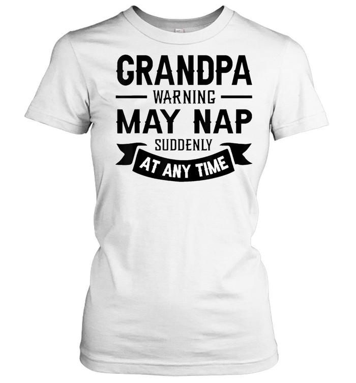 Grandpa Warning May Nap Suddenly At Any Time Classic shirts Classic Women's T-shirt