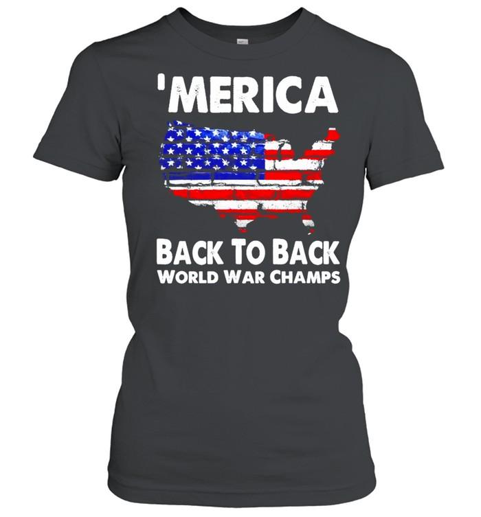 'Merica back to back world war champs shirt Classic Women's T-shirt
