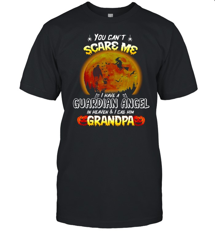 You Can't Scare Me I Have A Guardian Angel In Heaven And I Call Him Grandpa Halloween T-shirt Classic Men's T-shirt
