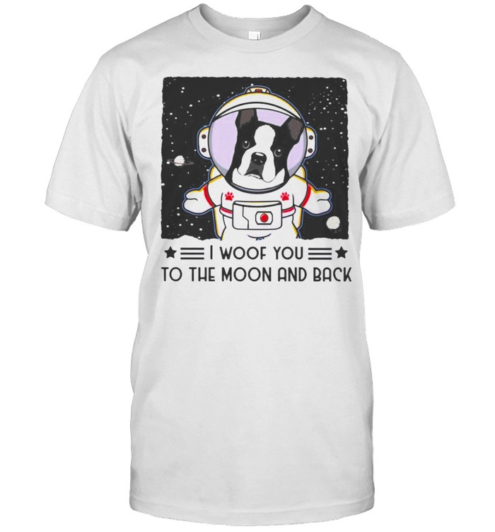 Boston Terrier I woof you to the moon and back shirt Classic Men's T-shirt