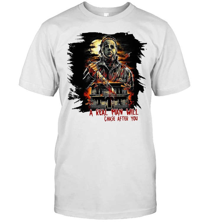 A Real Man Will Chase After You Horror Movies T-shirt Classic Men's T-shirt