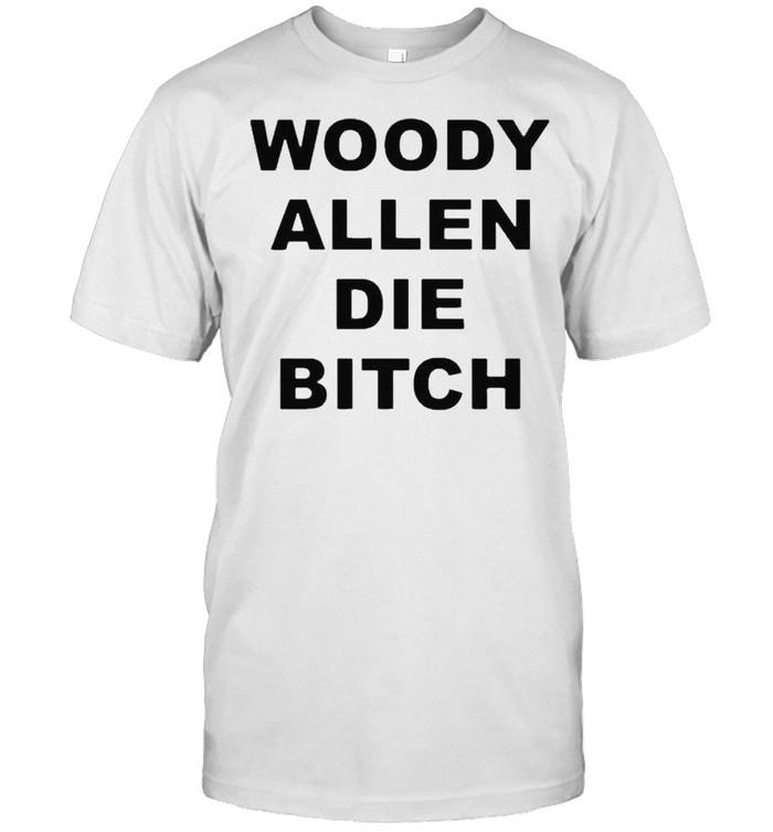 woody allen die bitch wallyworrld woody allen die bitch shirt Classic Men's T-shirt