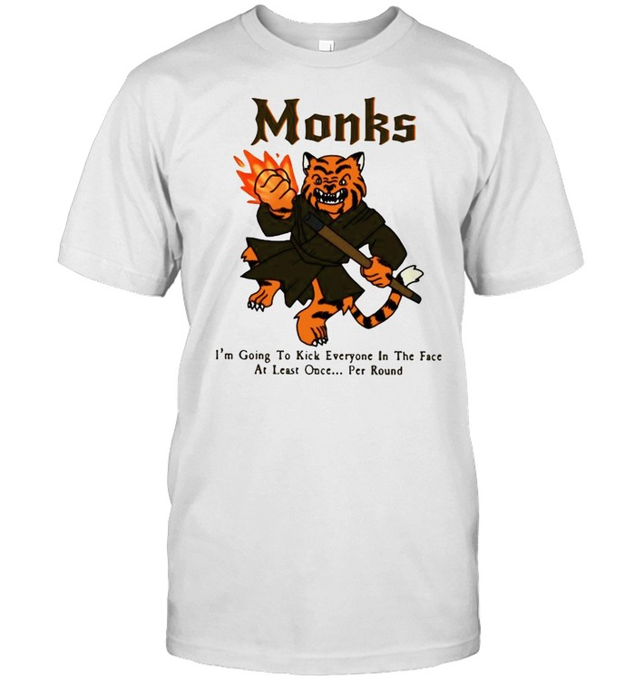 Tiger monks I_m going to kick everyone in the face at least once per round shirt Classic Men's T-shirt