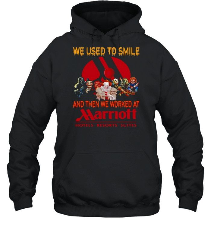 Horror Characters We Used To Smile And Then We Worked At Marriott Hotels Resorts Suites Unisex Hoodie