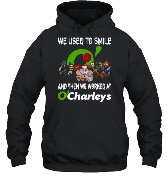 Horror Characters We Used To Smile And Then We Worked At O'charley's Unisex Hoodie