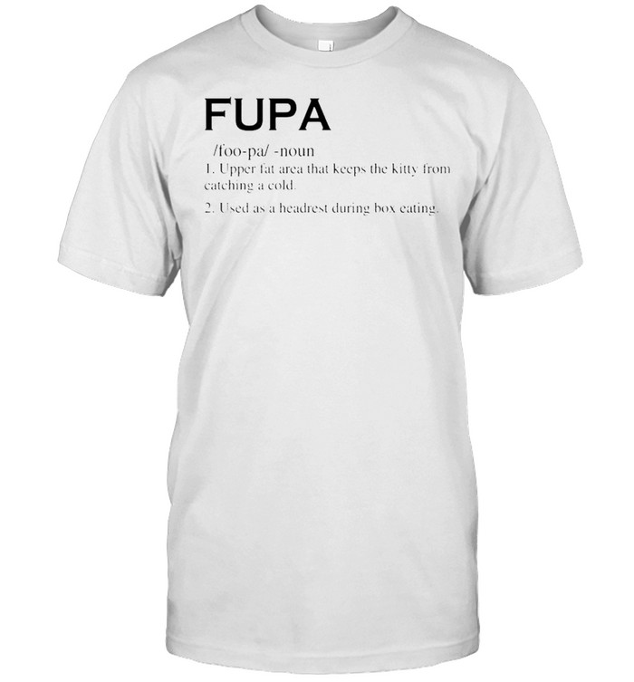 Fupa upper fat area that keeps the kitty shirt