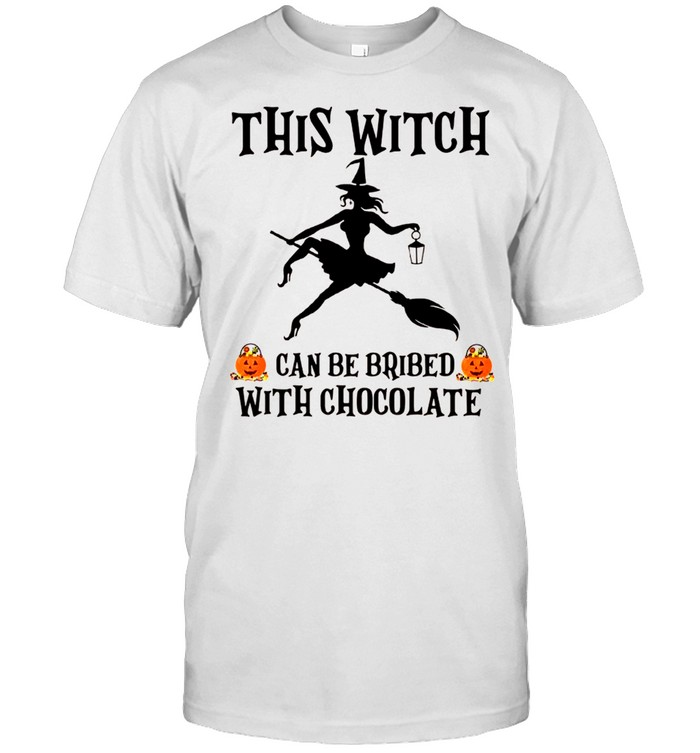 Halloween This Witch Can Be Bribed With Chocolate shirt