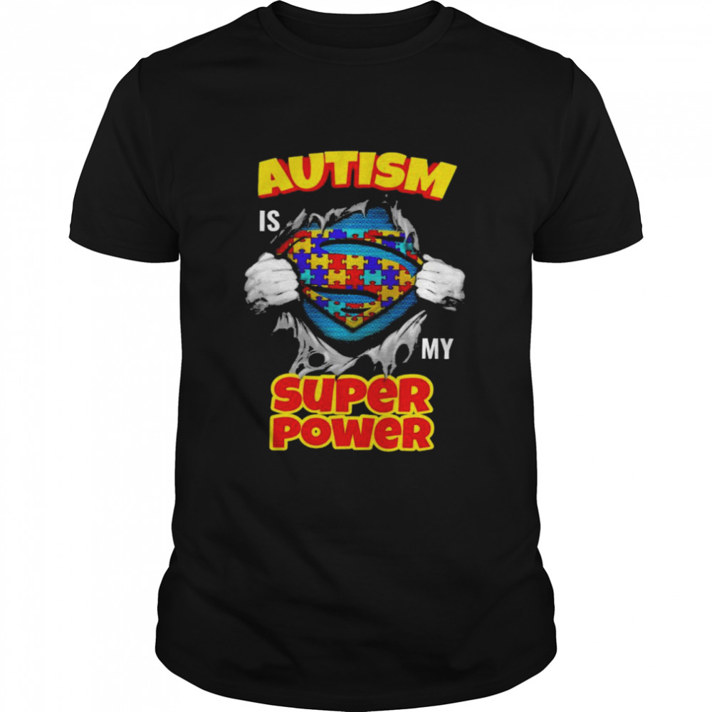 Blood inside me Autism is my super power shirt