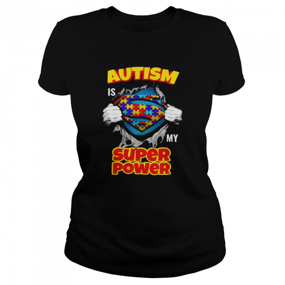 Blood inside me Autism is my super power shirt Classic Women's T-shirt