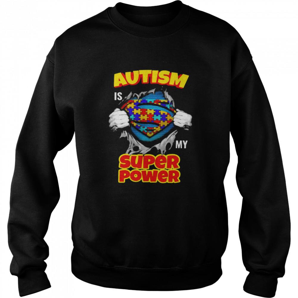 Blood inside me Autism is my super power shirt Unisex Sweatshirt
