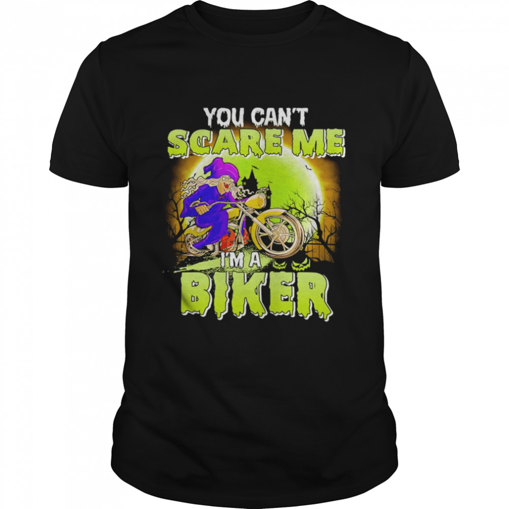 Witch You can't scare me I'm a biker halloween shirt