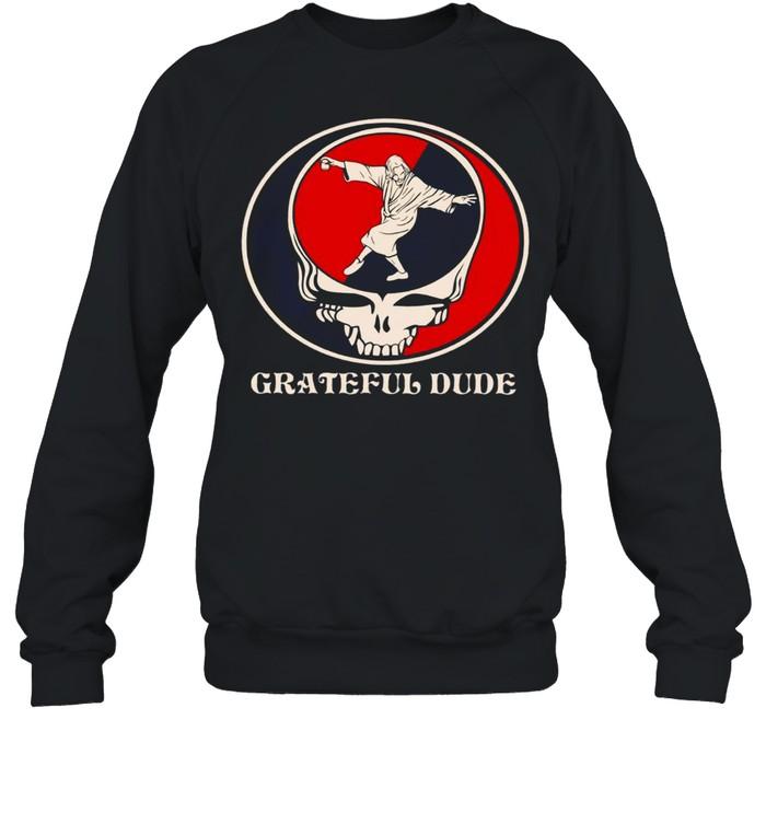 Grateful dude shirt Unisex Sweatshirt